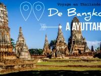 Thaïlande épisode 1 : Bangkok – Ayuthaya
