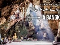 Thaïlande épisode 4 : Phetchaburi – Bangkok