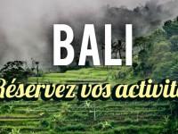 Réservez vos activités Bali