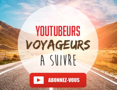 Les Youtubeurs voyageurs que vous devez suivre!