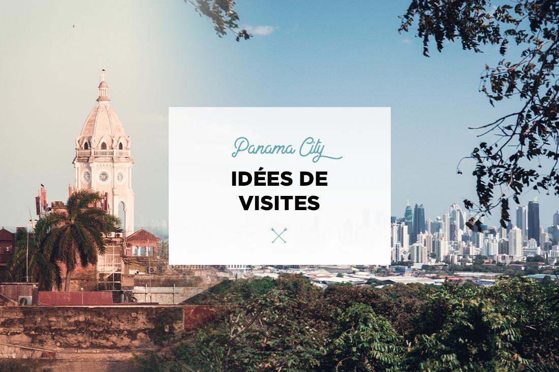 quoi visiter à panama city